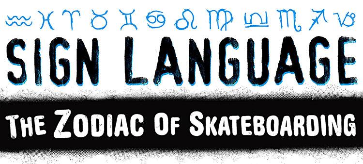 Thrasher Magazine Zodiac Signs Of Skateboarding 2018