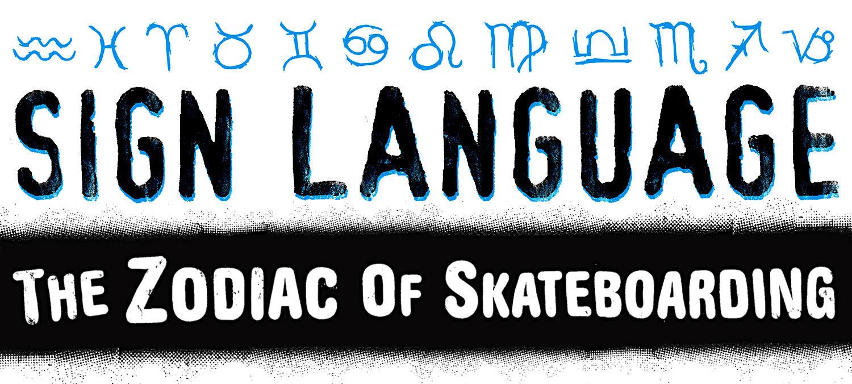 Thrasher Magazine - Zodiac Signs of Skateboarding 2018