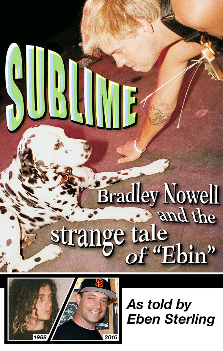 Thrasher Magazine Sublime The Strange Tale Of Ebin