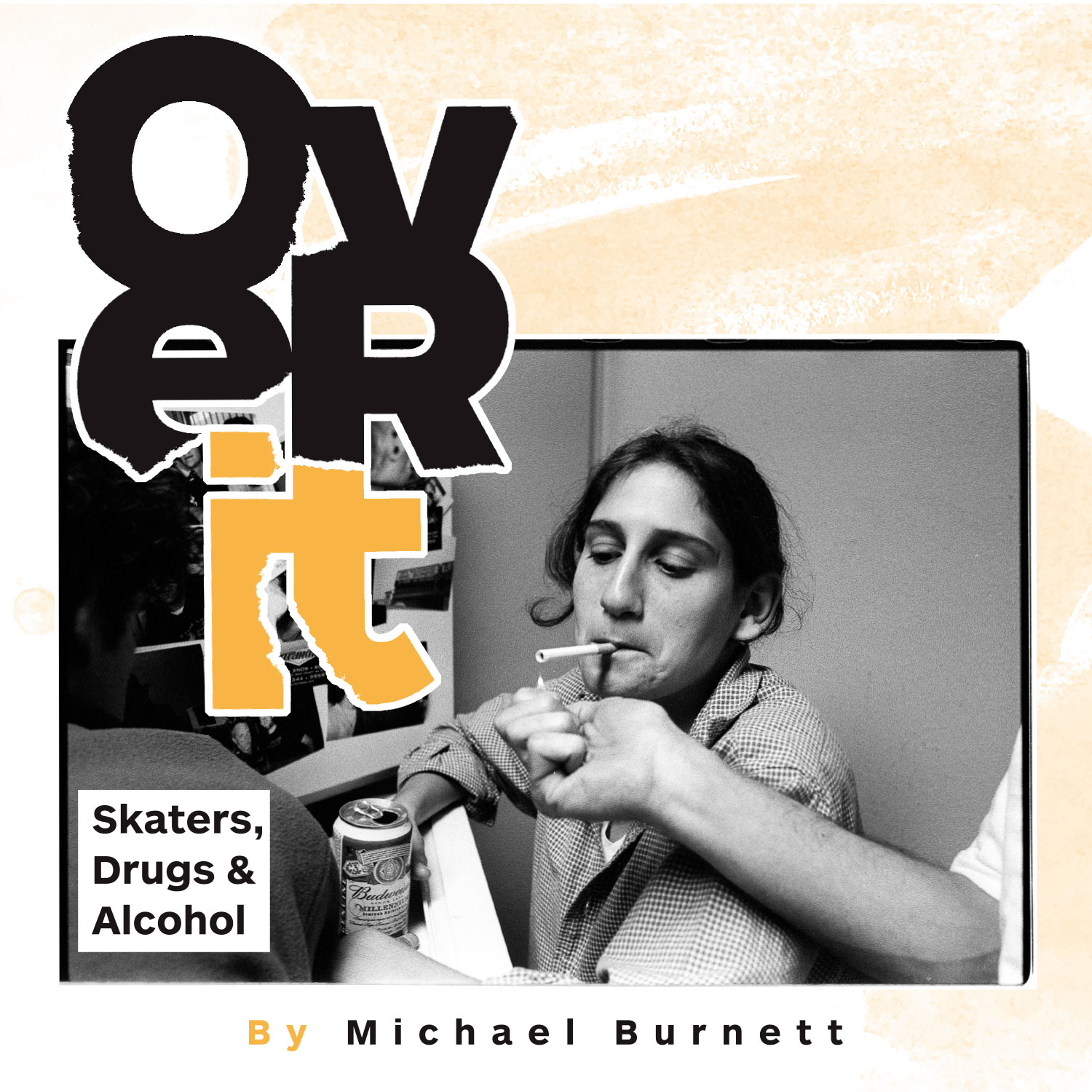 Thrasher Magazine - Over It – Skaters, Drugs and Alcohol