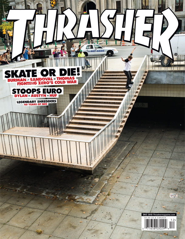afe87628c31 Thrasher Magazine - Sneak Peek  December 2013