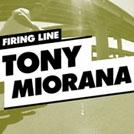 Firing Line: Tony Miorana