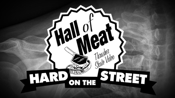 Hall Of Meat: Hard On The Street
