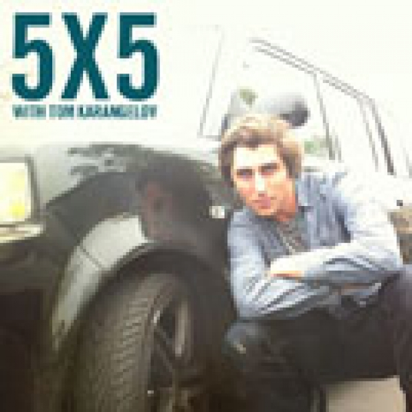 5X5 with Tom Karangelov
