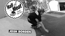 Hall Of Meat: Josh Borden