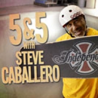 5&5 with Steve Caballero