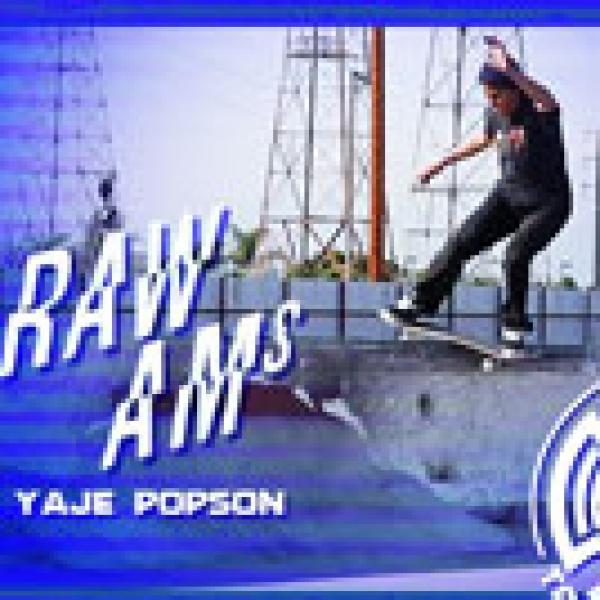 Raw Ams: Yaje Popson