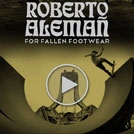 Roberto Aleman for Fallen Footwear