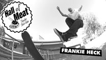 Hall Of Meat: Frankie Heck