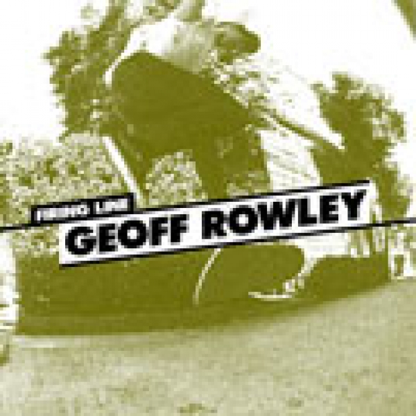 Firing Line: Geoff Rowley