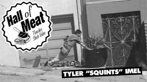 "Hall Of Meat: Tyler ""Squints"" Imel"