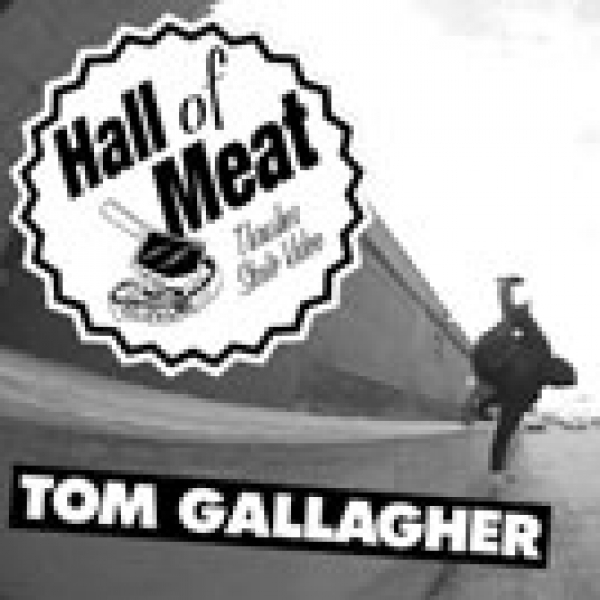 Hall Of Meat: Tom Gallager