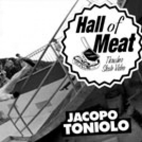 Hall Of Meat: Jacopo Toniolo