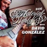 Material World: David Gonzalez