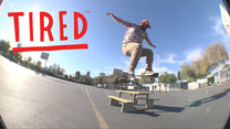 The Tired Skateboards Video