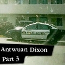 Antwuan Dixon Epicly Later'd Part 3