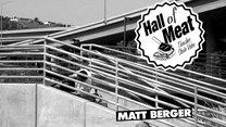 Hall Of Meat: Matt Berger