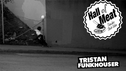 Hall of Meat: Tristan Funkhouser
