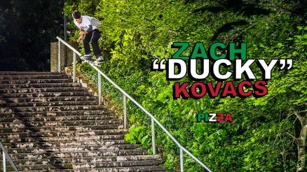 "Zach 'Ducky' Kovacs' ""Pro for Pizza"" Part"