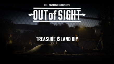 Real Skateboards presents Out of Sight: Treasure Island DIY