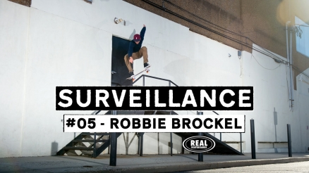 "Robbie Brockel's ""Surveillance"" Part"