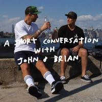 A Short Conversation with John and Brian