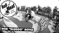 "Hall Of Meat: Rob ""Sluggo"" Boyce"