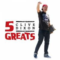 Clive Dixon: Five Greats