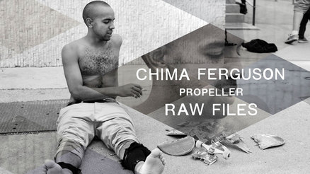"Chima Ferguson's ""Propeller"" RAW FILES"