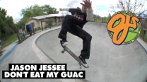"Jason Jessee: ""Don't Eat My Guac"""