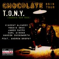 "Chocolate's ""T.O.N.Y."" Tour"