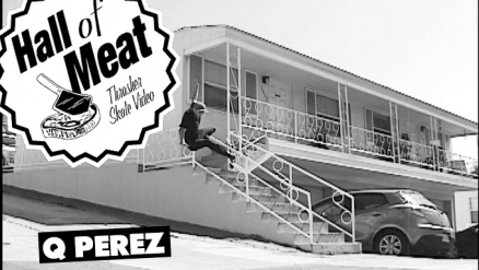 Hall Of Meat: Q Perez