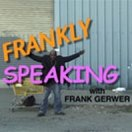 Frankly Speaking Part 2