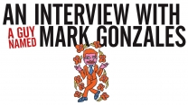 An Interview With A Guy Named Mark Gonzales