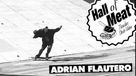 Hall Of Meat: Adrian Flautero