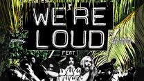 We're Loud Fest