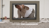 Out There: Tom Karangelov