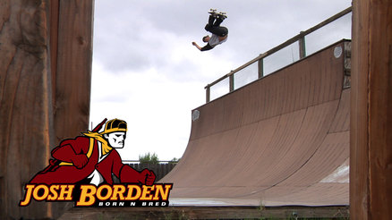 "Josh Borden's ""Born-N-Bred"" Part"