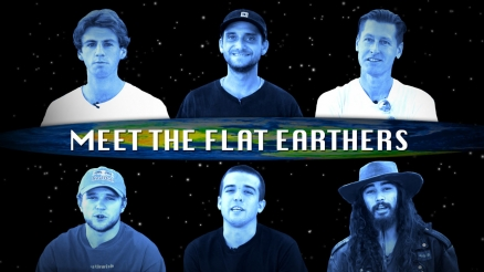 Meet the Flat Earthers
