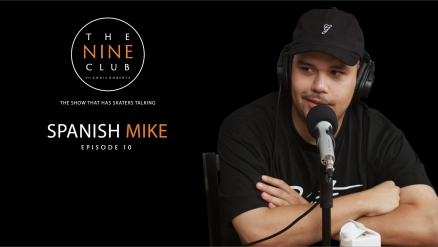 The Nine Club Ep 10 with Spanish Mike