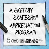 The Sketchy Skateshop Appreciation Program