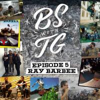 BS with TG: Ray Barbee