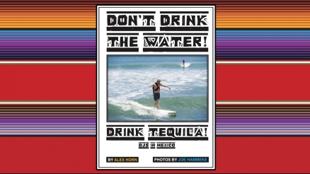 "OJ's ""Don't Drink The Water! Drink Tequila!"" article"