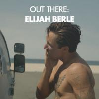 Out There: Elijah Berle