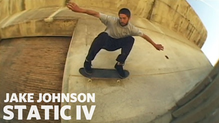 "Jake Johnson's ""Static IV"" Part"