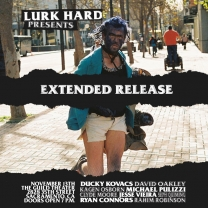 "Lurk Hard's ""Extended Release"" Premiere"
