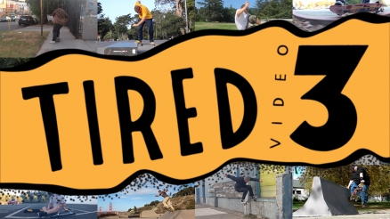 Tired Skateboards Video 3