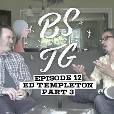 BS with TG: Ed Templeton Part 3