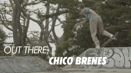 Out There: Chico Brenes