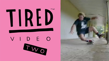 Tired Skateboards Video Two